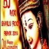 PYARA SAJA HAI TERA DWAR BHAWANI {NAVRATRI 2014 MIX} DJ SH@ILU ROCK MP MO 9981500408
