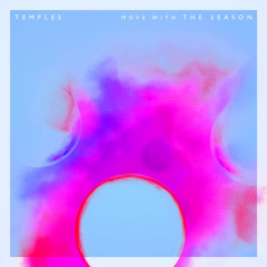 Temples 'Move With The Season' (Tom Furse Extrapolation Remix)