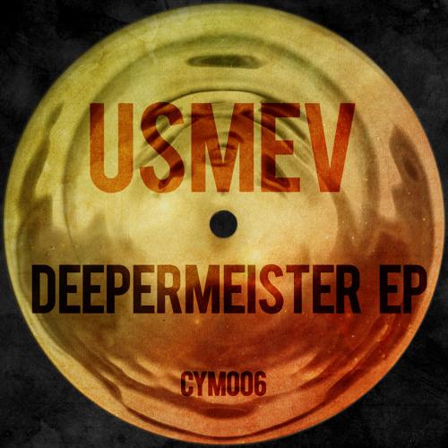 Usmev - Deepermeister EP (Cymasonic Recordings)