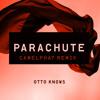 Parachute - CAMELPHAT REMIX