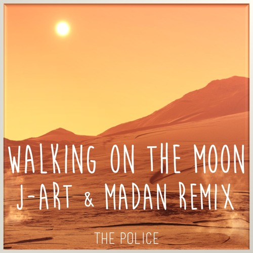 The Police - Walking On The Moon (J-Art & Madan Remix) [Millesim]