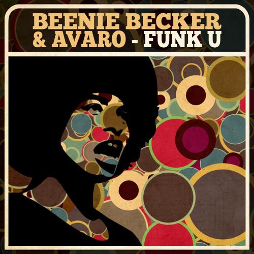 Beenie Becker & Avaro - Funk U (Original Mix)