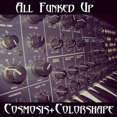 Cosmosis & Colorshape - All Funked Up