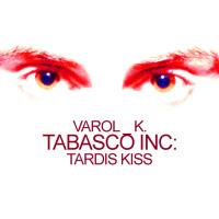 Varol K. - Tardis Kiss