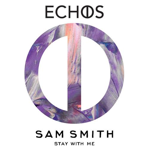 Sam Smith   Stay With Me (Echos Remix)
