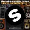 Afrojack &  Martin Garrix - Turn Up The Speakers Remix