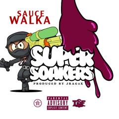 "Sauce Walka ""Super Soakers"" Prod. by Jrag2X"
