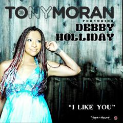 Tony Moran Feat Debby Holliday I Like You