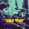 Like This feat. DayDay (Prod by KTonTheTrack)