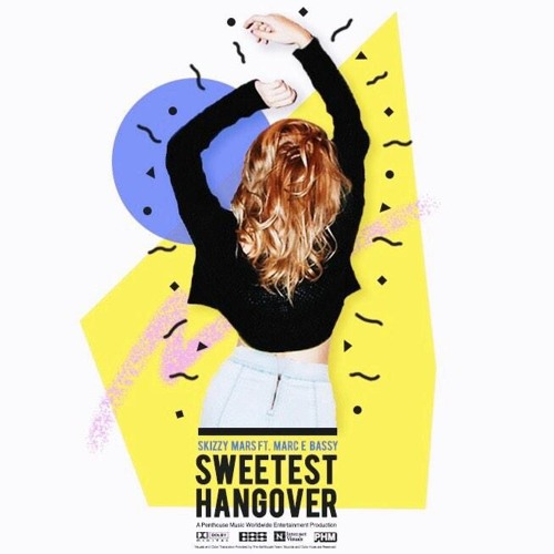 Sweetest Hangover ft. Marc E Bassy