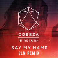 ODESZA - Say My Name Ft. Zyra (cln Remix)