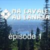 Ma cavale au Canada - Episode 1 : Vancouver West Coast