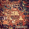 Super Dub Tribe - Nature Gone [L4nz3 Re-Fix]