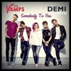 somebody to you (Original song by The Vamps Ft. Demi lovato)