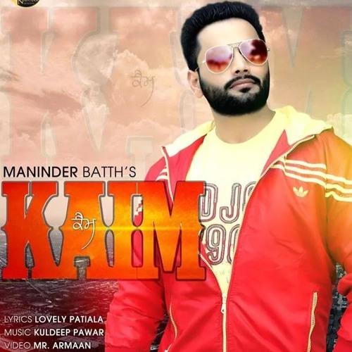 Download Song Sakhiyan By Maninder Batth: Kaim Maninder Batth (new Punjabi Song) By Iman Kharoud