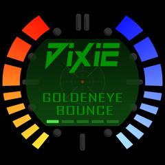 Dixie - Goldeneye Bounce (Original Mix) **FREE DOWNLOAD