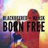 Maask Vs BlackboxRed - Born Free (M.I.A Cover)