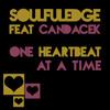 Soulfuledge feat CandaceK - One Heartbeat at a Time (Heartbeat Dub)