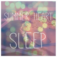 Summer Heart Sleep Artwork