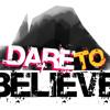 I Dare To Believe