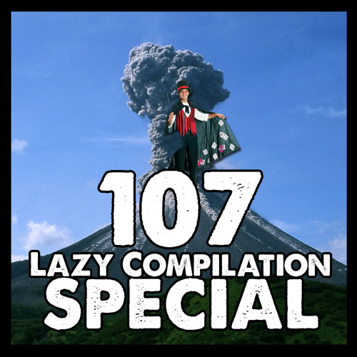107: Lazy Compilation Special
