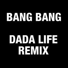 Jessie J, Ariana Grande & Nicki Minaj - Bang Bang (Dada Life Remix)