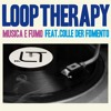 Loop Therapy ft. Colle Der Formento - Musica e Fumo