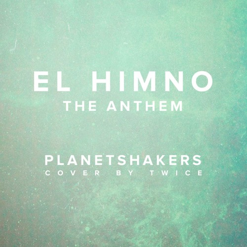Planetshakers - The Anthem (El Himno) (cover en español by TWICE)