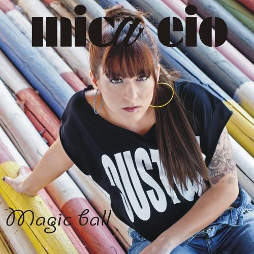 Mica Eio: Magic Ball EP (The Sound Of Everything)