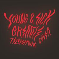 Télépopmusik - Breathe (Young & Sick Cover)