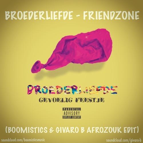 Broederliefde feat. Cho - Friendzone (Givaro B & Boomistics AfroZouk Edit)