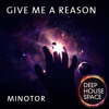Deep House Space 46: Give Me a Reason (Minotor)