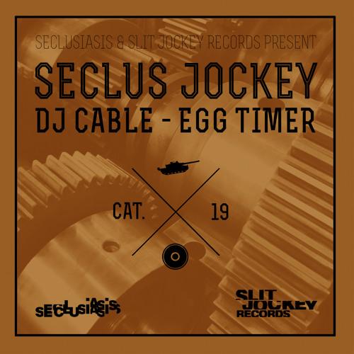 DJ Cable - Egg Timer [Seclus Jockey Free DL]