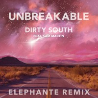 Dirty South - Unbreakable (Elephante Remix)