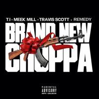T.I. x Travis Scott x Meek Mill x Dro x Remedy - Brand New Choppa [HipDashHop Exclusive]