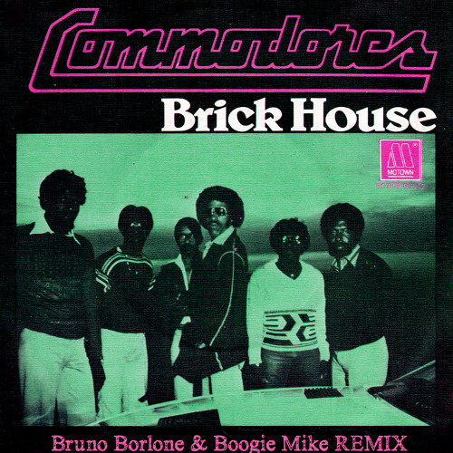 """The Commodores - Brick House (Bruno Borlone & Boogie Mike Remix)FREE DL in """"Buy"""" link"""
