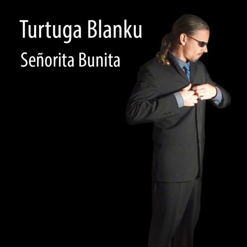 Turtuga Blanku - Senorita Bunita