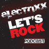 Lagu Original- Electrixx - Let's Rock Podcast