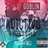 "Goblin - ""Adictivo"" Freestyle preview"