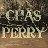 """""""She's My Kind of Shot"""" by Chas Perry"""