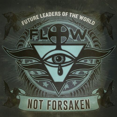 Future Leaders Of The World - Not Forsaken