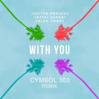 Jupiter Project X Jetski Safari - With You Ft. Helen Corry (Cymbol 303 Remix)