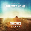 The Way Home (Ryeland Remix) [OUT NOW]