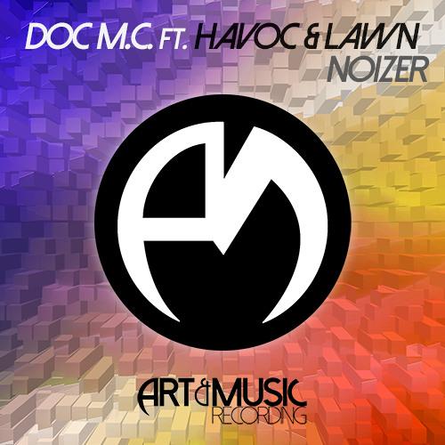 Doc M.C. ft. Havoc & Lawn -  Noizer [FREE DOWNLOAD]