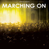 Marching On