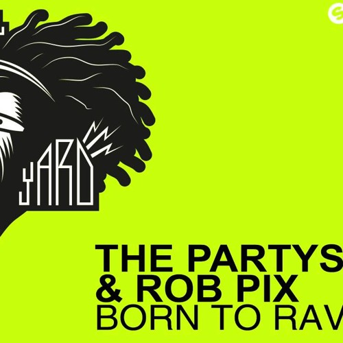 The Partysquad & Rob Pix - Born To Rave (DJ Paul's Oldskool Mix)