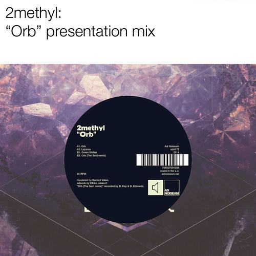 """2methyl """"Orb"""" medley"""