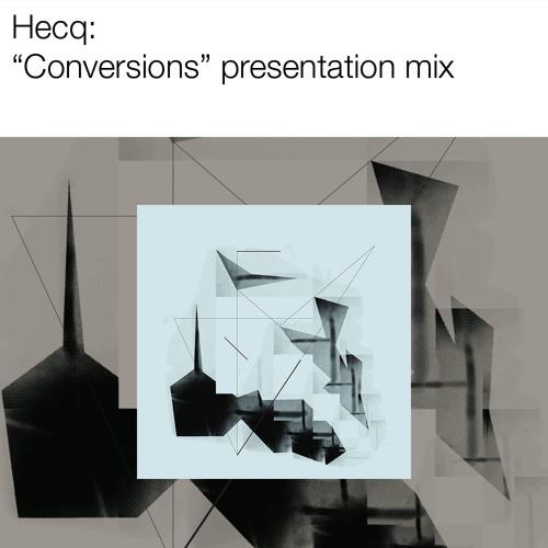 """Hecq: """"Conversions"""" Medley"""