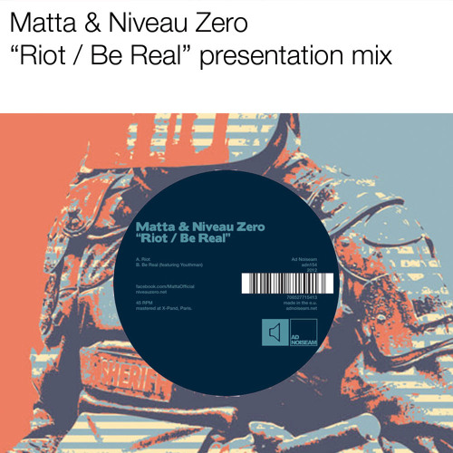 "Matta & Niveau Zero ""Riot / Be Real"" preview - Out on Ad Noiseam on June 29th"