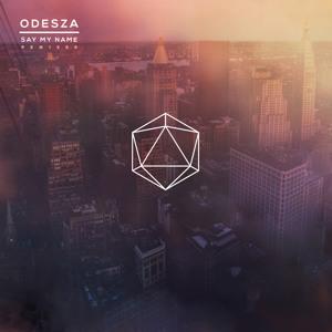 Play ODESZA feat. Zyra - Say My Name (GANZ Remix)